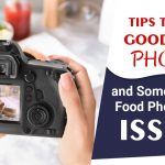 Tips To Take Good Food Photos and Some common food photography issues